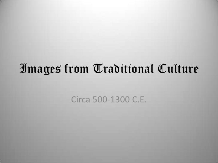 Images from Traditional Culture<br />Circa 500-1300 C.E.<br />