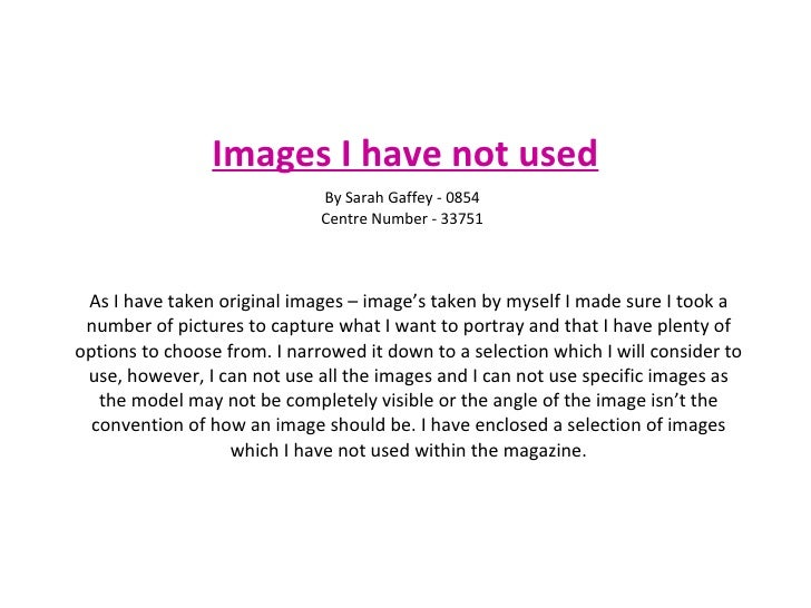 Images I have not used As I have taken original images – image's taken by myself I made sure I took a number of pictures t...
