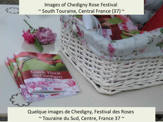 Visit: Social History of the Touraine: http://jimmcneill.wordpress.com/ Images of Chedigny Rose Festival ~ South Touraine,...