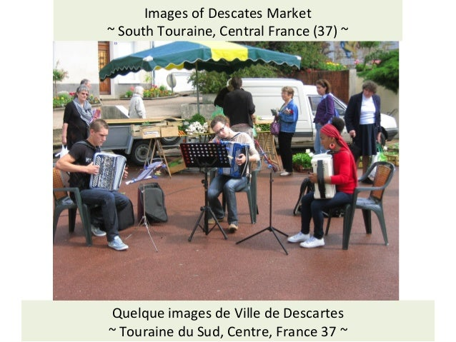 Visit: Social History of the Touraine: http://jimmcneill.wordpress.com/ Images of Descates Market ~ South Touraine, Centra...