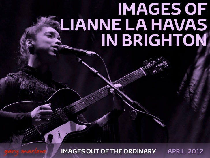 IMAGES OF                   LIANNE LA HAVAS                       IN BRIGHTON