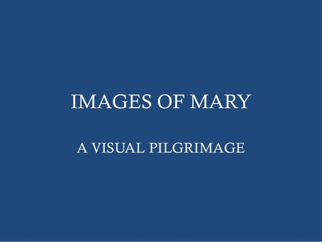 IMAGES OF MARYA VISUAL PILGRIMAGE