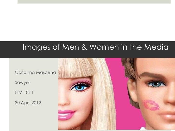 Images of Men & Women in the MediaCorianna MascenaSawyerCM 101 L30 April 2012
