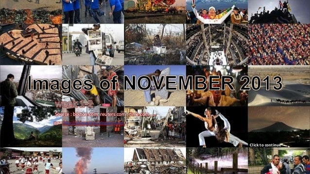 Images of NOVEMBER 2013 Week 1-2 Source : boston.com, reuters.com , time.com , … pps : http://chieuquetoi.blogspot.com  Cl...