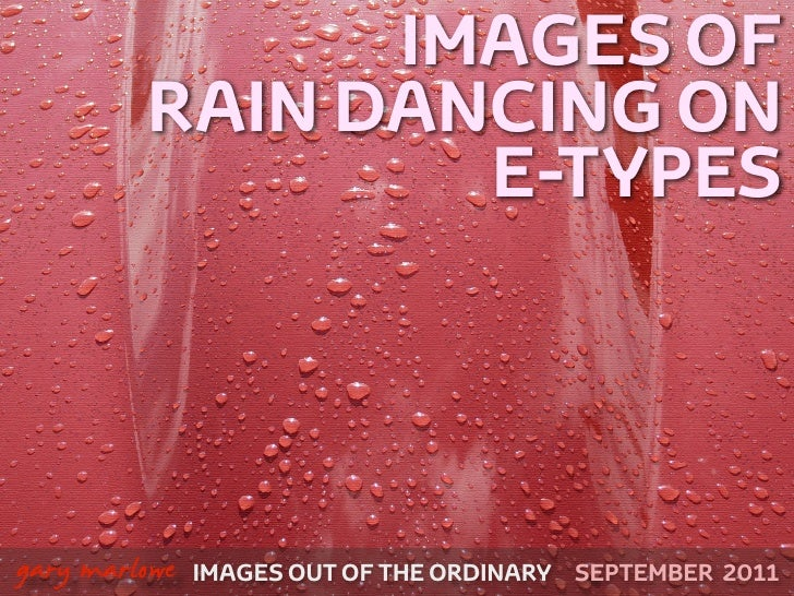 Images of Rain Dancing on E-Types