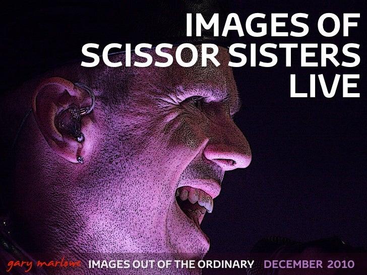 Images of Scissor Sisters live in Brighton 2010