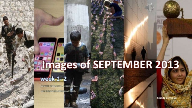 September 2013 Week 1 - 2 September 30, 2013 1 Images of SEPTEMBER 2013 Click to continue Sources: reuters.com , boston.co...
