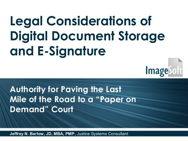 """Legal Considerations of Digital Document Storage and E-Signature Authority for Paving the Last Mile of the Road to a """"Pape..."""
