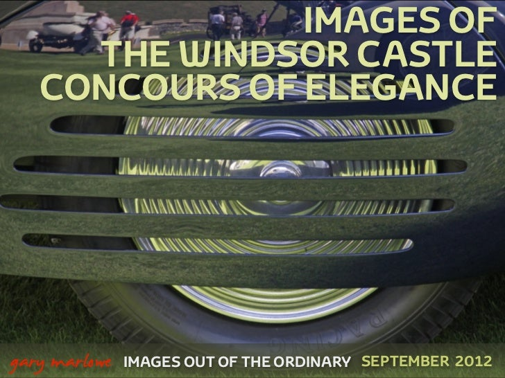IMAGES OF         THE WINDSOR CASTLE       CONCOURS OF ELEGANCE
