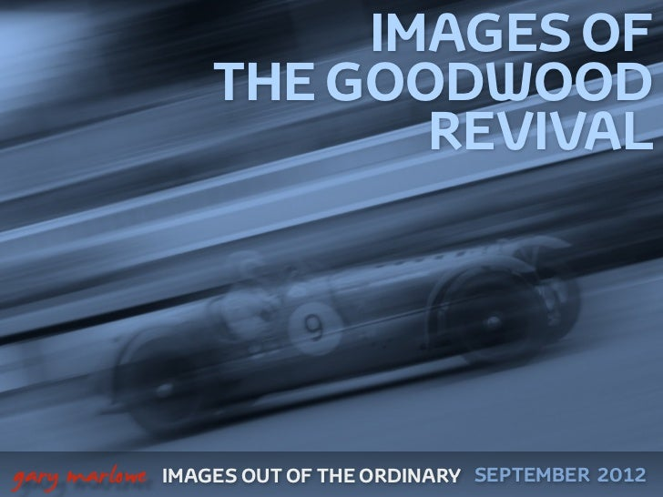 IMAGES OF                       THE GOODWOOD                              REVIVAL