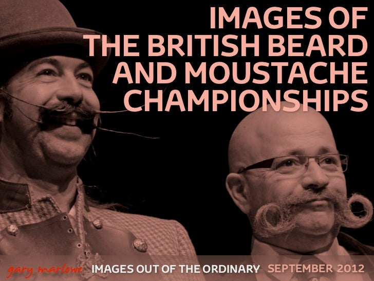 IMAGES OF               THE BRITISH BEARD                 AND MOUSTACHE                  CHAMPIONSHIPS    gary marlowe   ...