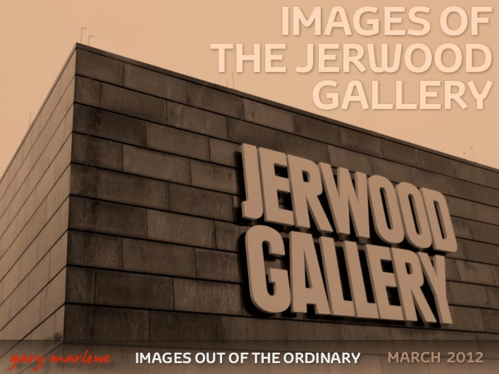 Images of the Jerwood Gallery March 2012