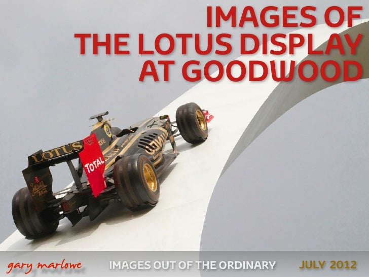 IMAGES OF              THE LOTUS DISPLAY                  AT GOODWOOD