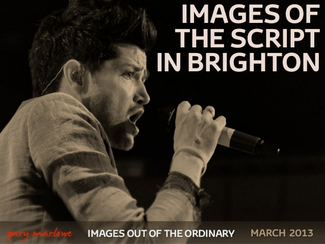 IMAGES OF                                THE SCRIPT                              IN BRIGHTON    gary marlowe   IMAGES OUT...