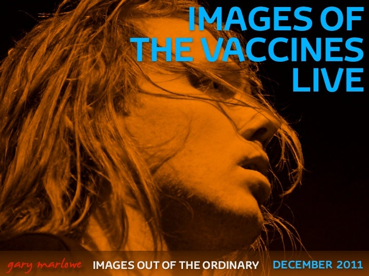 IMAGES OF                        THE VACCINES                                LIVE