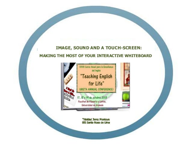 IMAGE, SOUND AND A TOUCH-SCREEN: MAKING THE MOST OF YOUR INTERACTIVE WHITEBOARD