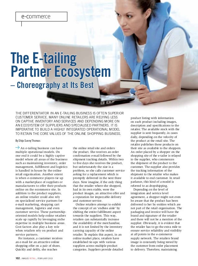 e-commerceThe E-tailingPartner Ecosystem– Choreography at Its Best The differentiator in an e-tailing business is often su...
