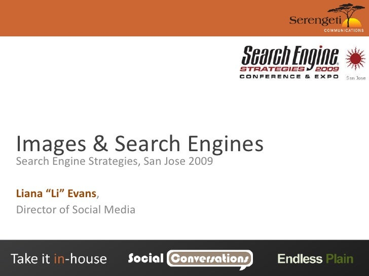 """Images & Search Engines<br />Search Engine Strategies, San Jose 2009<br />Liana """"Li"""" Evans,<br />Director of Social Media<..."""