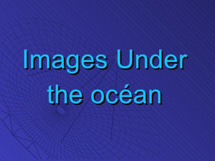 Images Under the océan