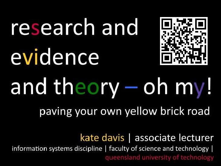Research and evidence and theory - oh my! Paving your own yellow brick road