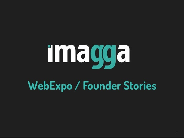 1 WebExpo / Founder Stories