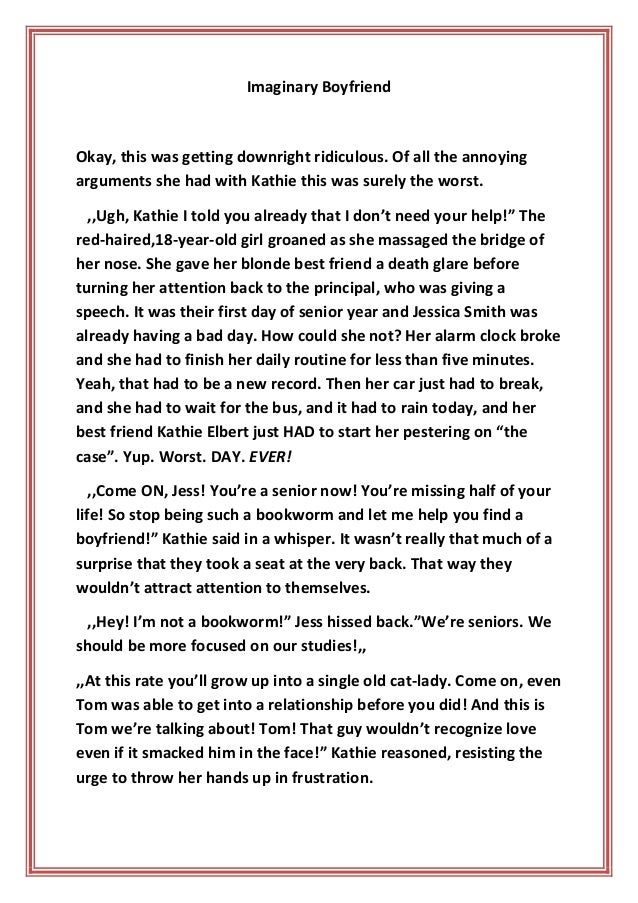 Imaginary Boyfriend  Okay, this was getting downright ridiculous. Of all the annoying arguments she had with Kathie this w...