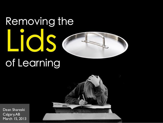 Removing the Lids of Learning