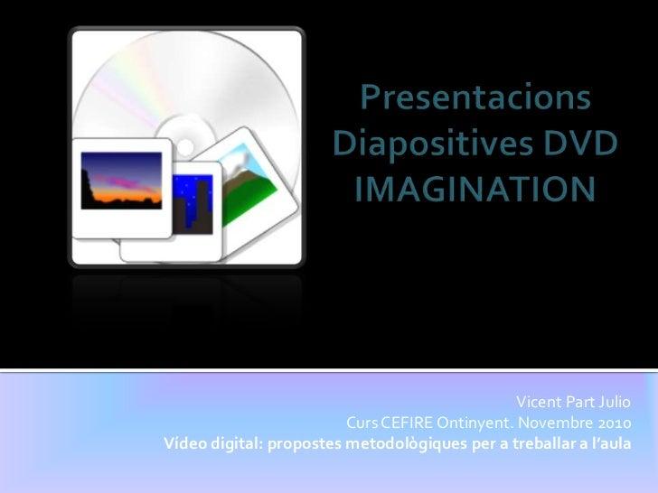 Presentacions - Imagination