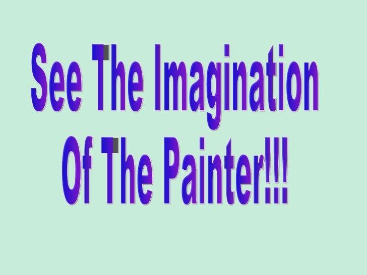 Imagination of a Painter