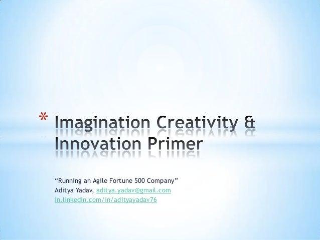 Imagination Creativity & Innovation Primer - Aditya Yadav