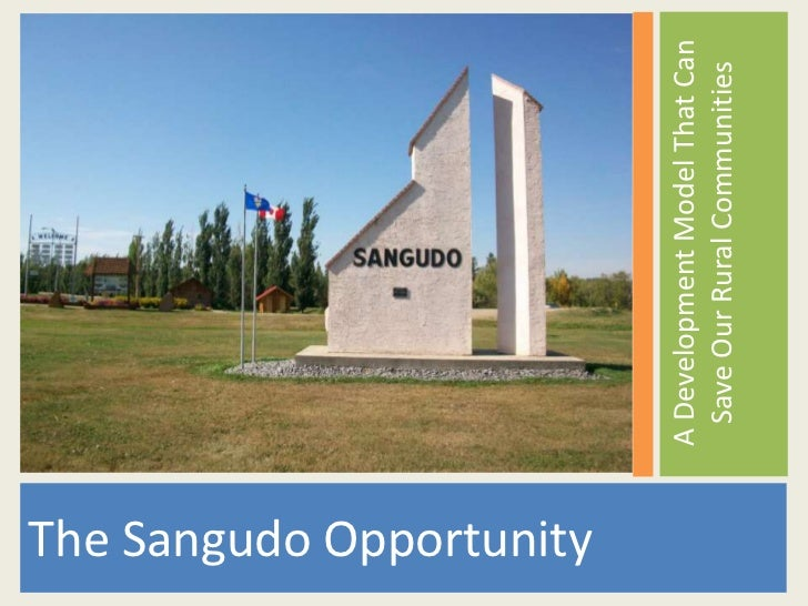The Sangudo Opportunity                          A Development Model That Can                            Save Our Rural Co...
