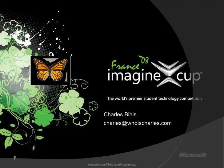 www.microsoft4me.com/imaginecup Charles Bihis [email_address]