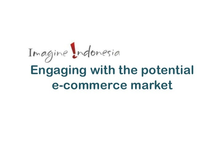 Imagine Indonesia: engaging with the potential e-commerce market