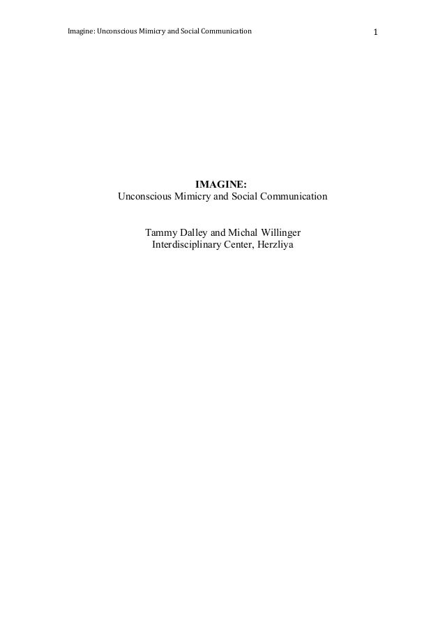 Imagine: Unconscious Mimicry and Social Communication IMAGINE: Unconscious Mimicry and Social Communication Tammy Dalley a...