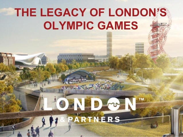 THE LEGACY OF LONDON'S     OLYMPIC GAMES