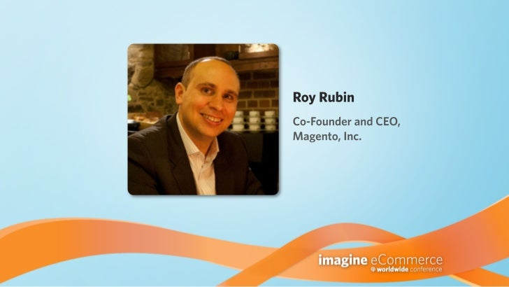 Magento Imagine eCommerce, Day 1, Roy Rubin Co-Founder & CEO