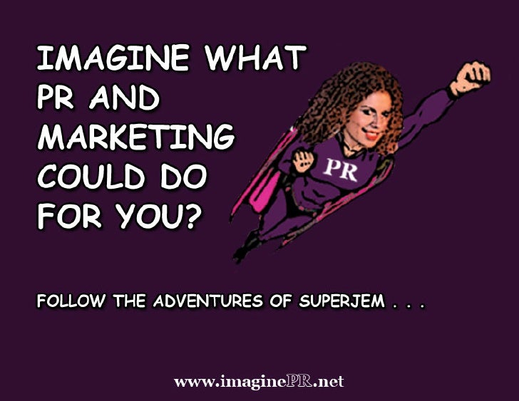 Imagine What PR & Marketing Could Do For You?