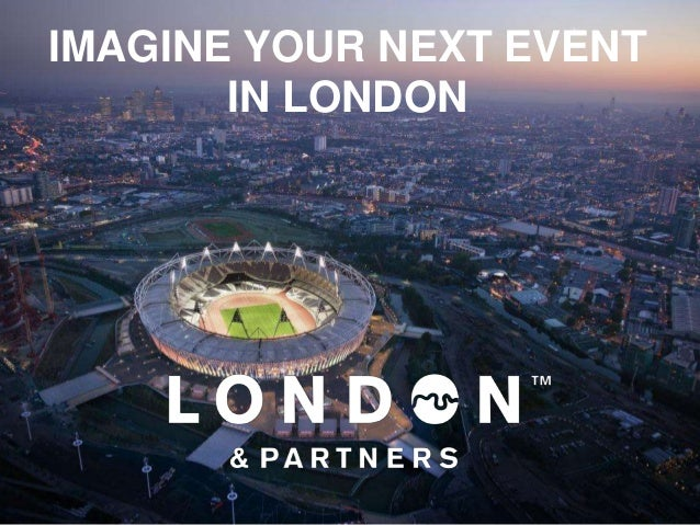 IMAGINE YOUR NEXT EVENT       IN LONDON
