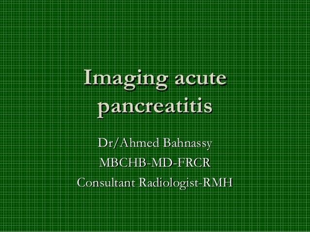 Imaging acute pancreatitis