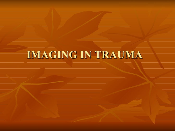 IMAGING IN TRAUMA