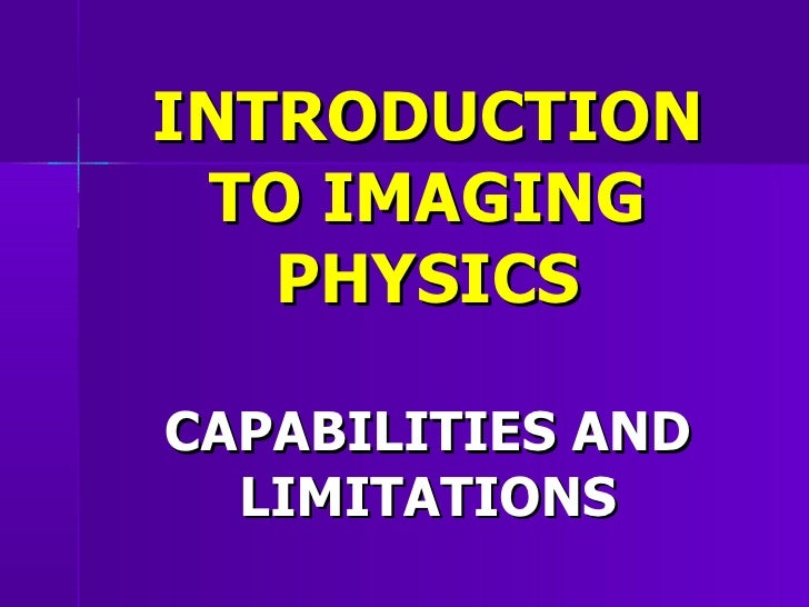Imaging physics and limitations
