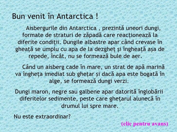 Bun venit în Antarctica !   Aisbergurile din Antarctica , prezintă uneori dungi, formate de straturi de zăpadă care rea...