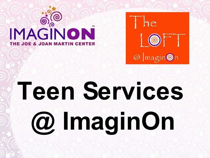 Teen Services  @ ImaginOn