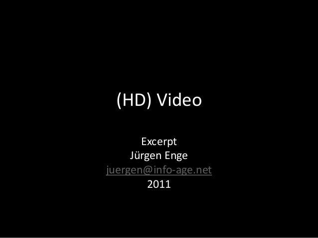 (HD) Video Excerpt Jürgen Enge juergen@info-age.net 2011