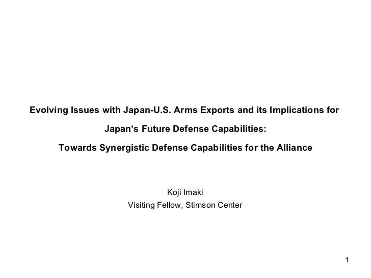 Evolving Issues with Japan-U.S. Arms Exports and its Implications for                Japan's Future Defense Capabilities: ...