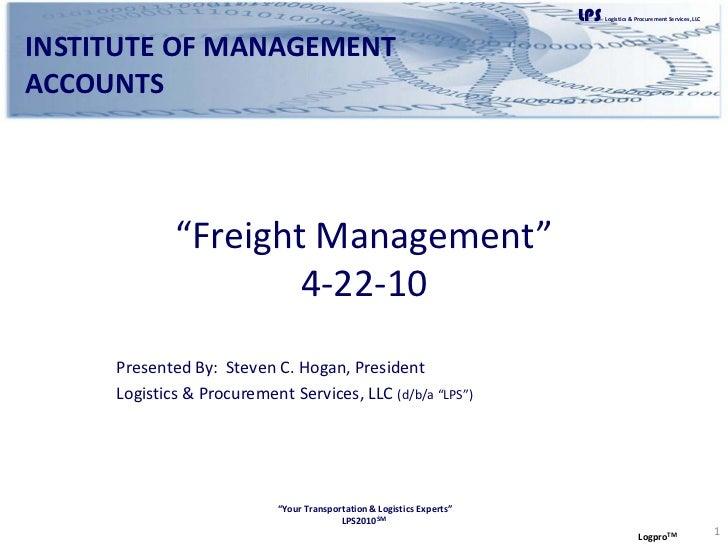 """LPS   Logistics & Procurement Services, LLC     INSTITUTE OF MANAGEMENT ACCOUNTS                  """"Freight Management""""    ..."""