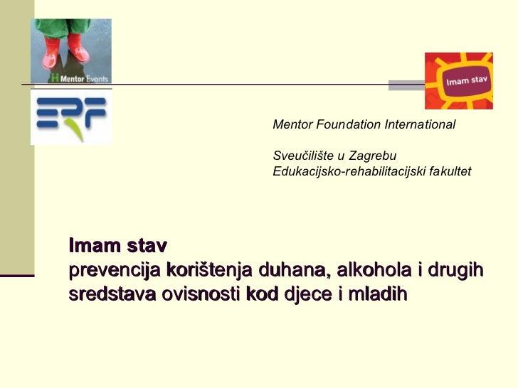 Imam stav prevencija korištenja duhana, alkohola i drugih sredstava ovisnosti kod djece i mladih Mentor Foundation Interna...