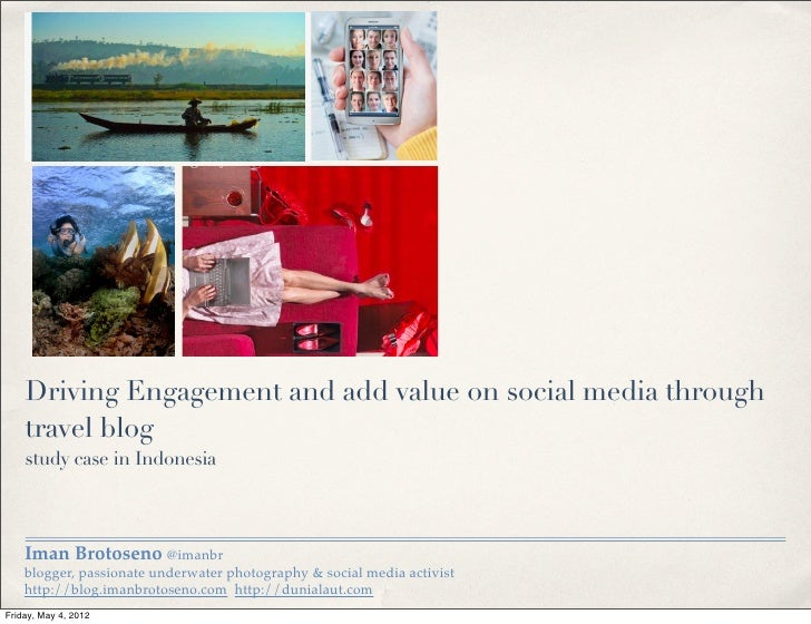 Driving Engagement and add value on social media through    travel blog    study case in Indonesia    Iman Brotoseno @iman...