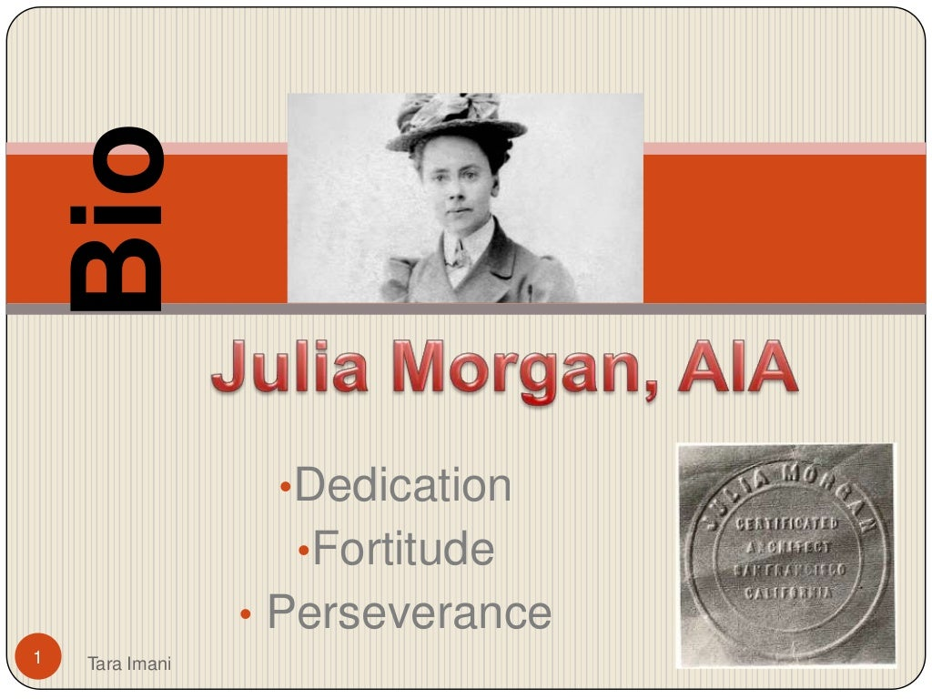 Julia Morgan, AIA First Lady Architect of California