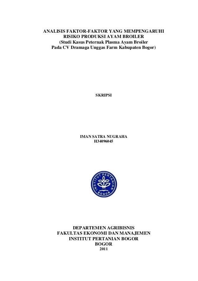 ANALISIS FAKTOR-FAKTOR YANG MEMPENGARUHI        RISIKO PRODUKSI AYAM BROILER      (Studi Kasus Peternak Plasma Ayam Broile...